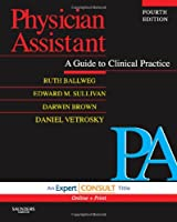 Physician Assistant: A Guide to Clinical Practice: Expert Consult - Online and Print, 4e (In Focus)