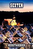 Sexten Reisetagebuch: Winterurlaub in Sexten. Ideal fuer Skiurlaub, Winterurlaub oder Schneeurlaub.  Mit vorgefertigten Seiten und freien Seiten fuer  Reiseerinnerungen. Eignet sich als Geschenk, Notizbuch oder als Abschiedsgeschenk