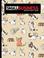 Small Business Appointment Book: 6 Columns Appointment Journal, Appointment Scheduler Calendar, Daily Planner Appointment Book, Cute Veterinary Animals Cover