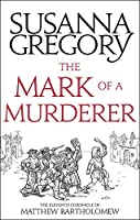 The Mark Of A Murderer: The Eleventh Chronicle of Matthew Bartholomew (Chronicles of Matthew Bartholomew)