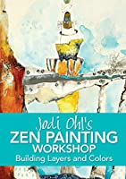 Jodi Ohl's Zen Painting Workshop: Building Layers and Colors [DVD]