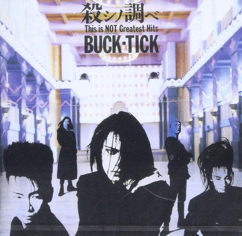 殺シノ調ベ This Is NOT Greatest Hits / BUCK-TICK
