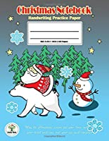 Handwriting Practice Paper Christmas Notebook: Writing Paper for kids with Dotted Lined,ABC Kids. Ver1: Santa & Polar Bear Christmas Cover.