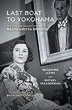 Last Boat to Yokohama: The Life and Legacy of Beate Sirota Gordon