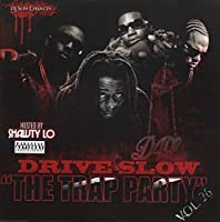 Drive Slow the Trap Party