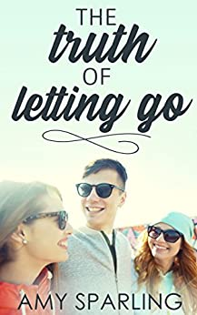 The Truth of Letting Go by [Sparling, Amy]