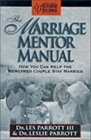 The Marriage Mentor Manual: How You Can Help Newlywed Couples Stay Married