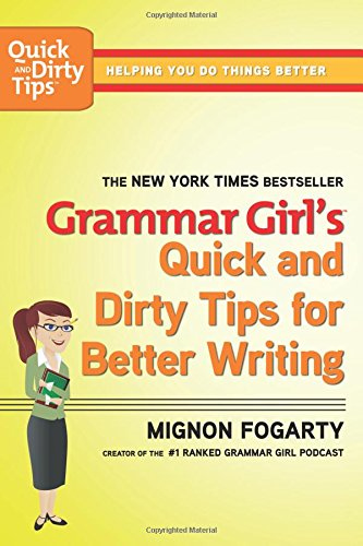 Grammar Girl's Quick and Dirty Tips for Better Writing (Quick & Dirty Tips)の詳細を見る