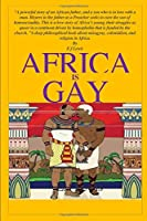 Africa is Gay: A love story of two African men in love in a homophobic society