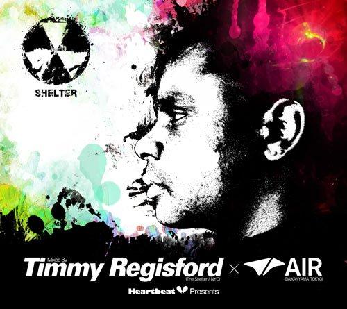 Heartbeat Presents Mixed By Timmy Regisford(The Shelter/NYC)×AIR(DAIKANYAMA/TOKYO)