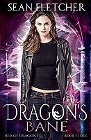 Dragon's Bane (Heir of Dragons: Book 3)