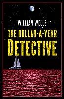 The Dollar-a-Year Detective (Jack Starkey Mystery)