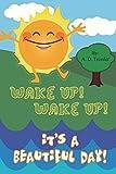 Wake Up! Wake Up! It's a Beautiful Day!