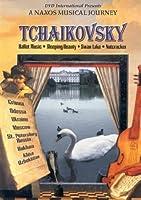 Tchaikovsky: Naxos Musical Journey [DVD]