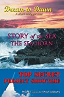 Dream to Dawn, Story of the Sea the Sea Horn, Top Secret Project Showtime