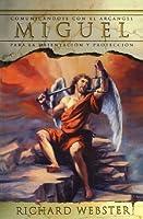 Miguel / Michael: Comunicandose Con El Arcangel Para La Orientacion Y Proteccion / Communicating with the Archangel for Guidance and Protection (Spanish Angels)