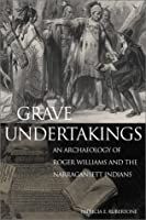 Grave Undertakings: An Archaeology of Roger Williams and Narragansett Indians