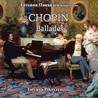 Tatyana Pikayzen. Chopin. Ballades