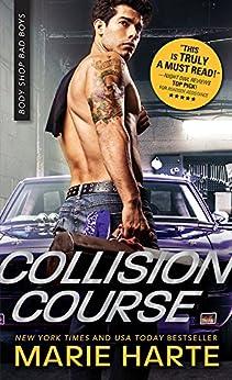 Collision Course (Body Shop Bad Boys Book 4) by [Harte, Marie]