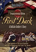 First Dark: A Buffalo Soldier's Story, Sesquicentennial Edition