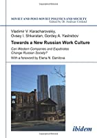 Towards a New Russian Work Culture: Can Western Companies and Expatriates Change Russian Society? (Soviet and Post-Soviet Politics and Society)