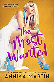The Most Wanted (Kinky Bank Robbers Book 3) by [Martin, Annika]