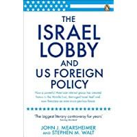 The Israel Lobby and US Foreign Policy (English Edition)