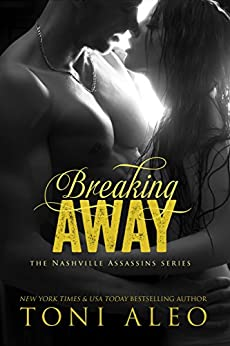 Breaking Away (Nashville Assassins Series Book 1) by [Aleo, Toni]