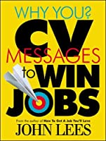 Why You? CV Messages To Win Jobs