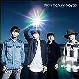 Maybe / Brian the Sun