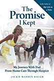 The Promise I Kept: My Journey with Dad from Home Care Through Hospice (English Edition)
