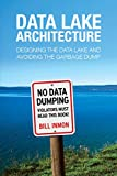 Data Lake Architecture: Designing the Data Lake and Avoiding the Garbage Dump (English Edition)
