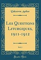 Les Questions Liturgiques, 1911-1912, Vol. 2 (Classic Reprint)