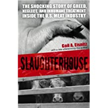 Slaughterhouse: The Shocking Story of Greed, Neglect, And Inhumane Treatment Inside the U.S. Meat Industry (English Edition)
