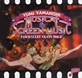 Musical & Screen Music For Ballet Class Vol.1