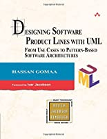 Designing Software Product Lines with UML: From Use Cases to Pattern-Based Software Architectures (Addison-Wesley Object Technology Series)