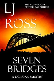Seven Bridges: A DCI Ryan Mystery (The DCI Ryan Mysteries Book 8) by [Ross, LJ]