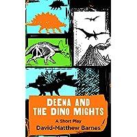 Deena and the Dino Mights (English Edition)