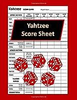 """Yahtzee Score Sheet: Yahtzee Score Pads, Board Game Yahtzee, Score Keeper Book, Score Card, Dice Yahtzee, Large Print Yahtzee Score Sheets (Size 8.5"""" x 11"""")"""