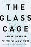 The Glass Cage: How Our Computers Are Changing Us