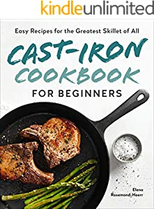 Cast-Iron Cookbook for Beginners: Easy Recipes for the Greatest Skillet of All (English Edition)