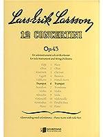 Lars-Erik Larsson:Concertino For Trumpet And Strings Op.45 No.6 Trumpet/Piano/ラーシュ=エリク・ラーション: トランペットと弦楽のための小協奏曲Op45 No.6. For トランペット, ピアノ伴奏