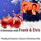 A Christmas with Frank and Elvis (Presley & Sinatra's Classic Christmas Hits)