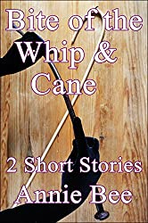 Bite of the Whip and Cane (English Edition)