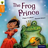 The Frog Prince. by Pippa Goodhart (Traditional Tales. Stage 6)