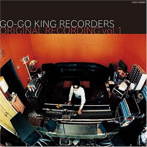 GO-GO KING RECORDERS ORIGINAL RECORDINGS vol.1の詳細を見る