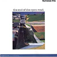 The End of the Open Road by Ted Gioia Trio (1992-01-13)