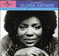 Classic: The Universal Masters Collection by Gloria Gaynor (2003-05-27)