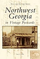 Northwest Georgia in Vintage Postcards (Postcard History)
