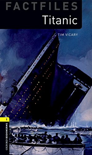 Titanic (Factfiles: Oxford Bookworms Library, Stage 1)の詳細を見る